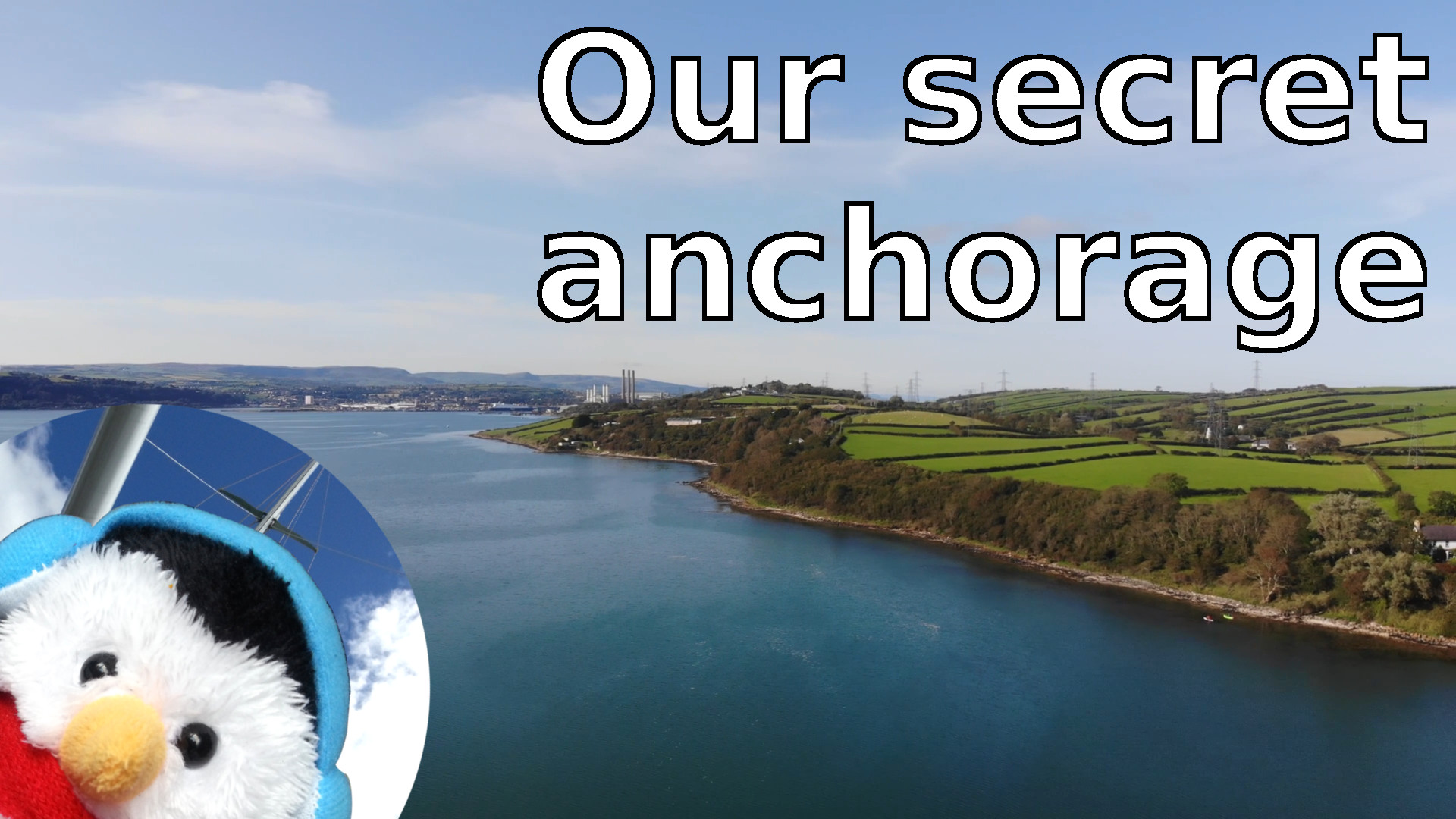 "Watch our ""Secret anchorage"" video and add comments etc."