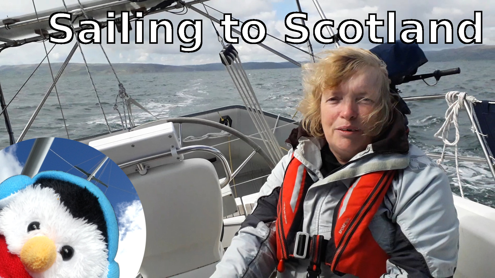 """Watch our """"Sailing to Scotland 2021"""" video and add comments etc"""